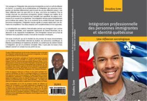 Intégration professionnelle des personnes immigrantes et identité québécoise une réflexion sociologique